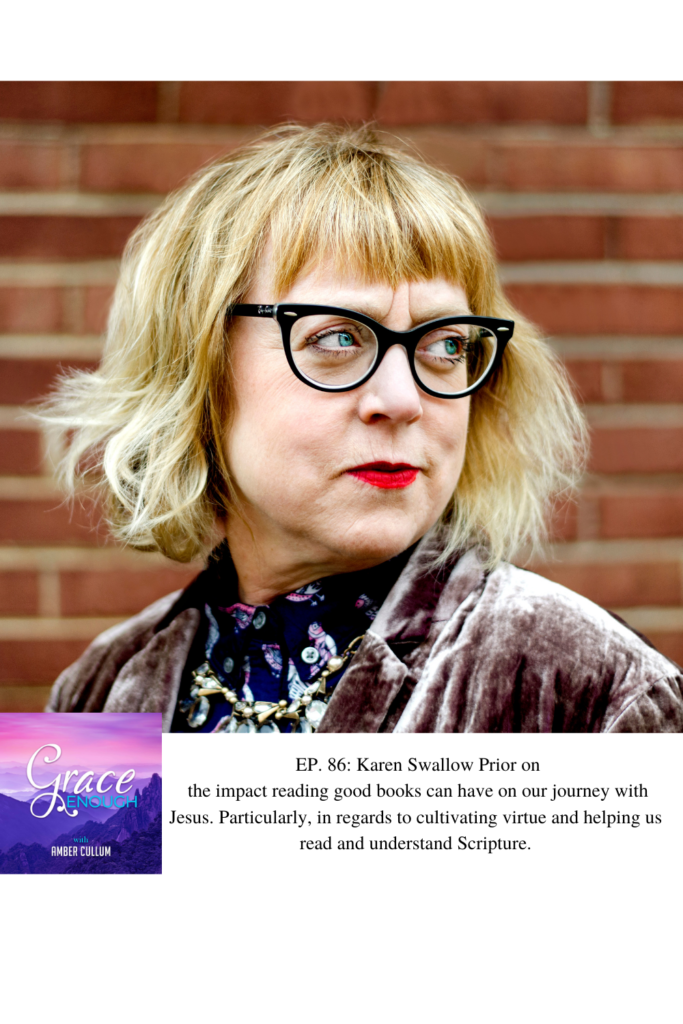 EP. 86: Grace Enough Podcast Karen Swallow Prior | On Reading Well