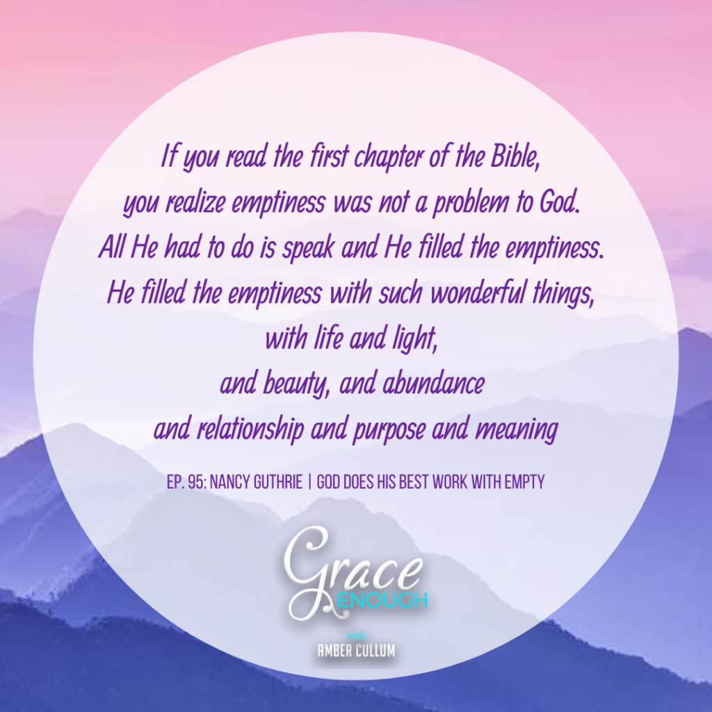 Nancy Guthrie Quote | God Does His Best Work With Empty