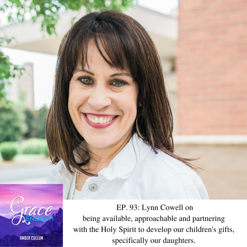93: Lynn Cowell | Developing Strong Relationships with Your Daughters