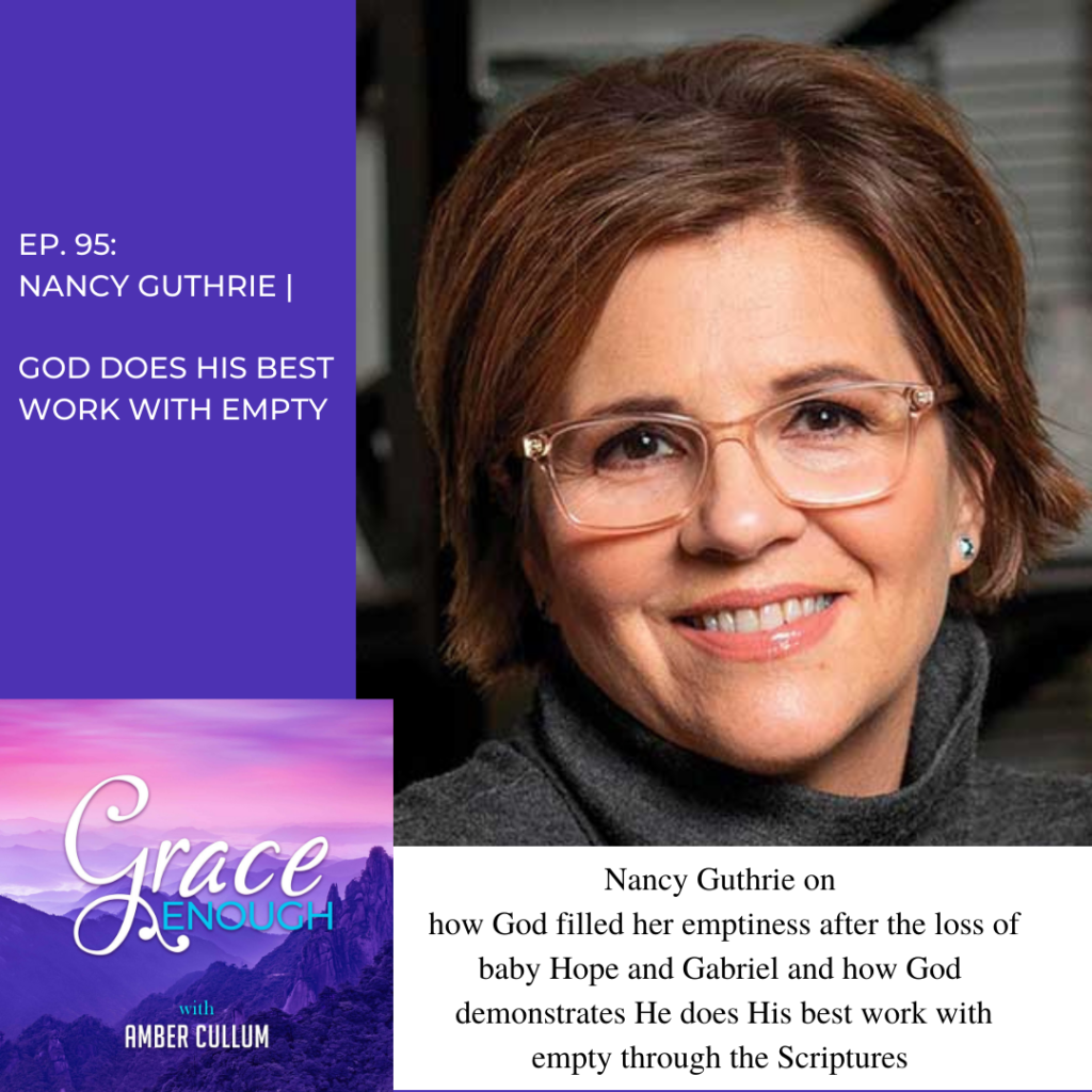 Nancy Guthrie | God Does His Best Work With Empty