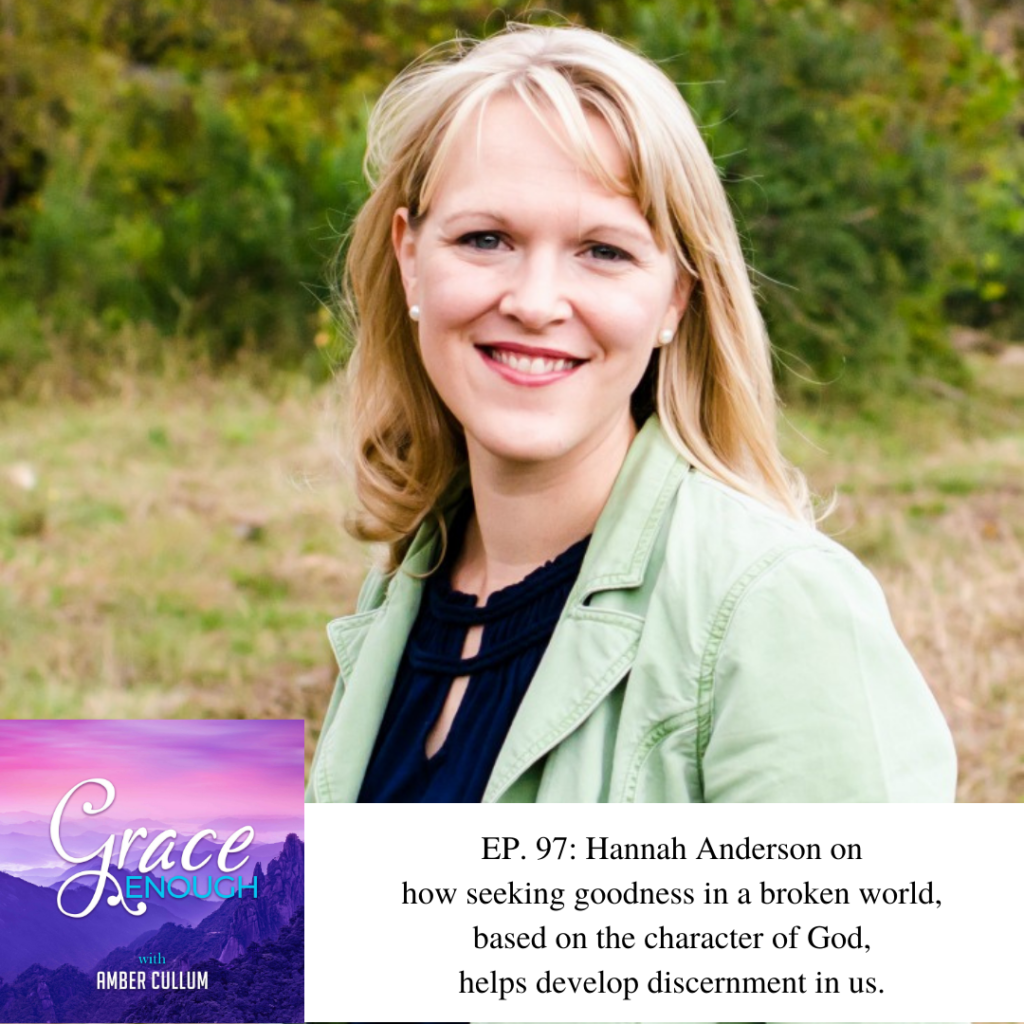 97: Hannah Anderson | Goodness and The Lost Art of Discernment