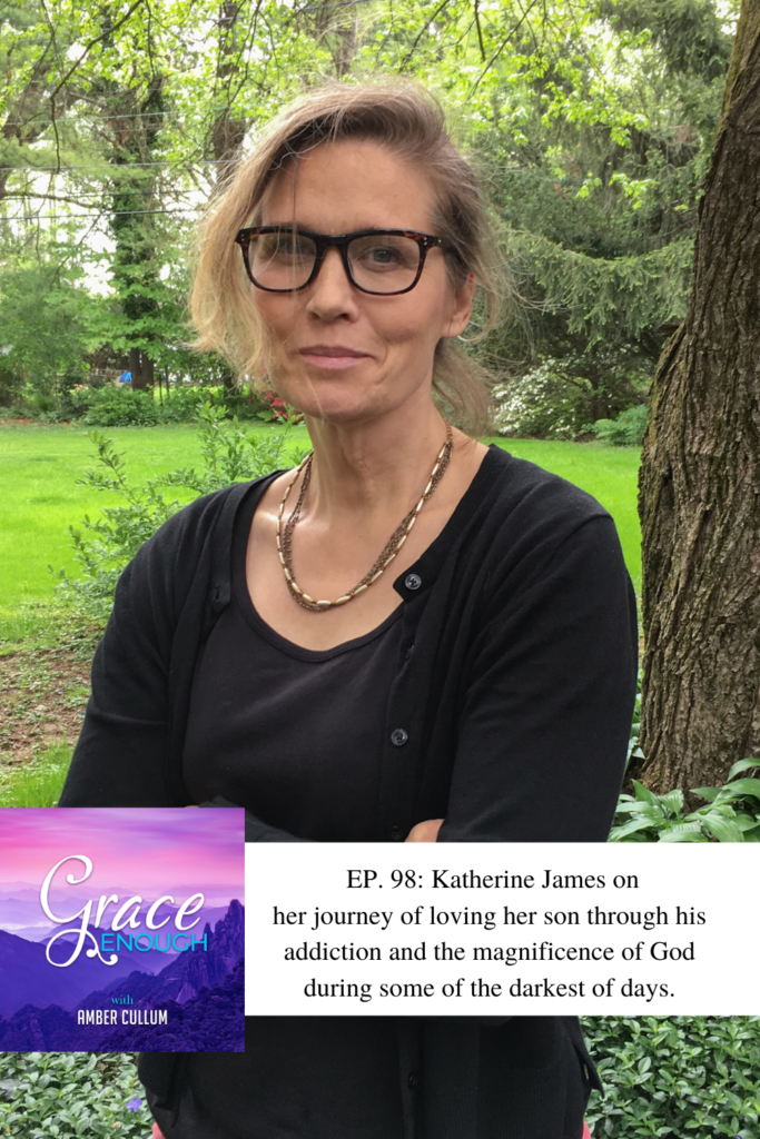 98: Katherine James | A Son's Addiction and A Mother's Love