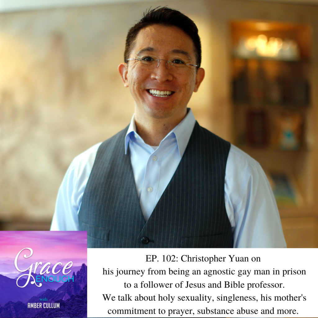 Grace Enough Podcast episode with Christopher Yuan | Transformation & Holy Sexuality