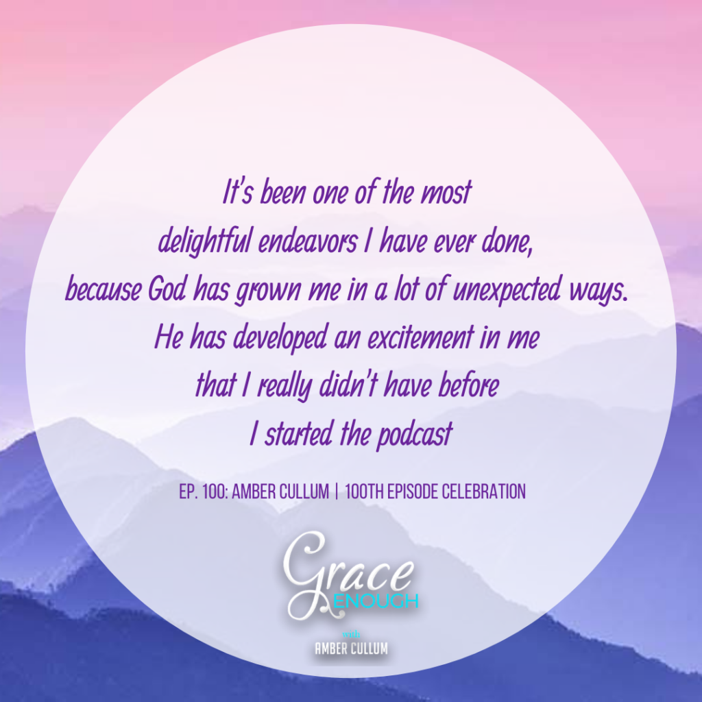 Grace Enough Podcast, EP. 100 Quote with Amber Cullum