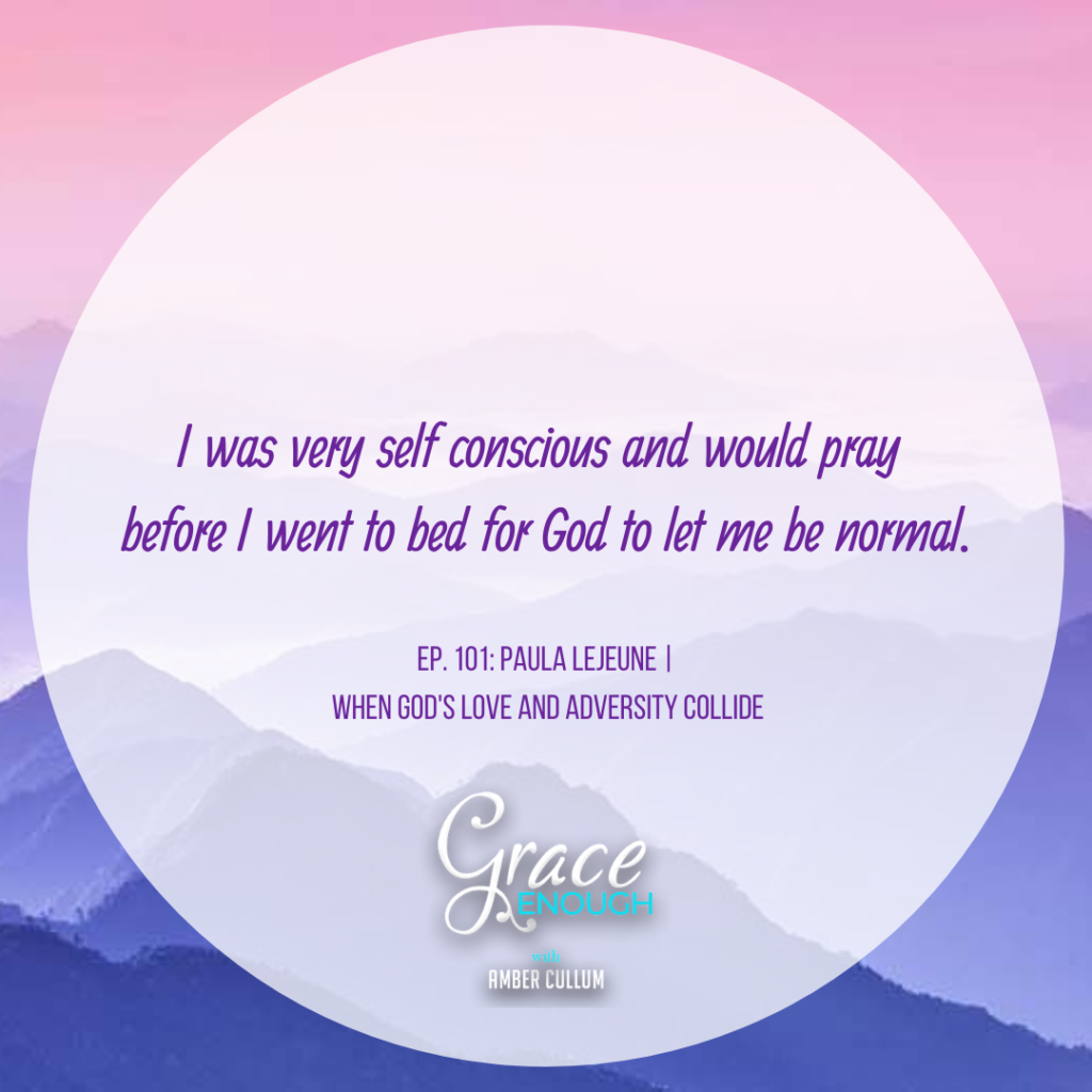 Paula LeJeune Quote: When God's Love and Adversity Collide