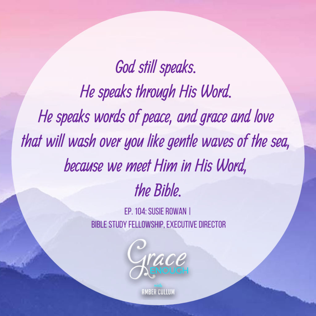 Susie Rowan | Bible Study Fellowship Quote about God speaking through His Word