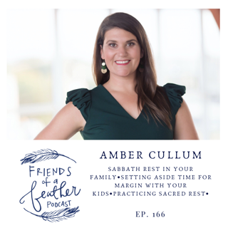Sabbath as A Family on Friends with Amber Cullum of a Feather Podcast