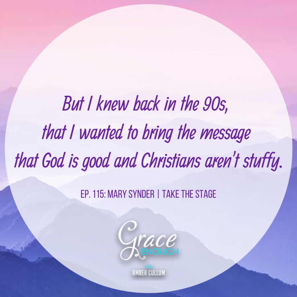 Mary Synder on sharing the message that God is good and Christians aren't stuffy