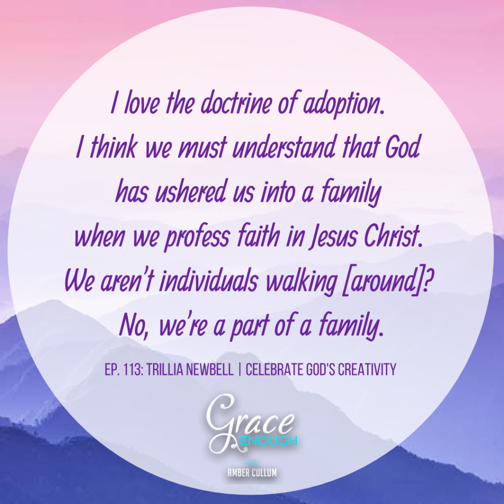 The doctrine of adoption. Believers in Jesus Christ are a part of the family of God