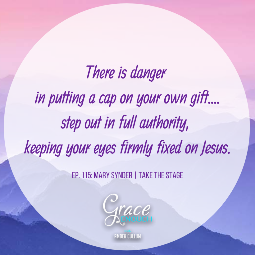 Mary Synder quote: there is danger in putting a cap on your own gift