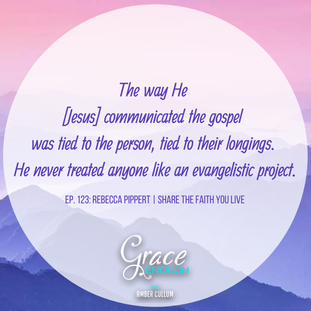 The way He [Jesus] communicated the gospel was tied to the person, tied to their longings. He never treated anyone like an evangelistic project.