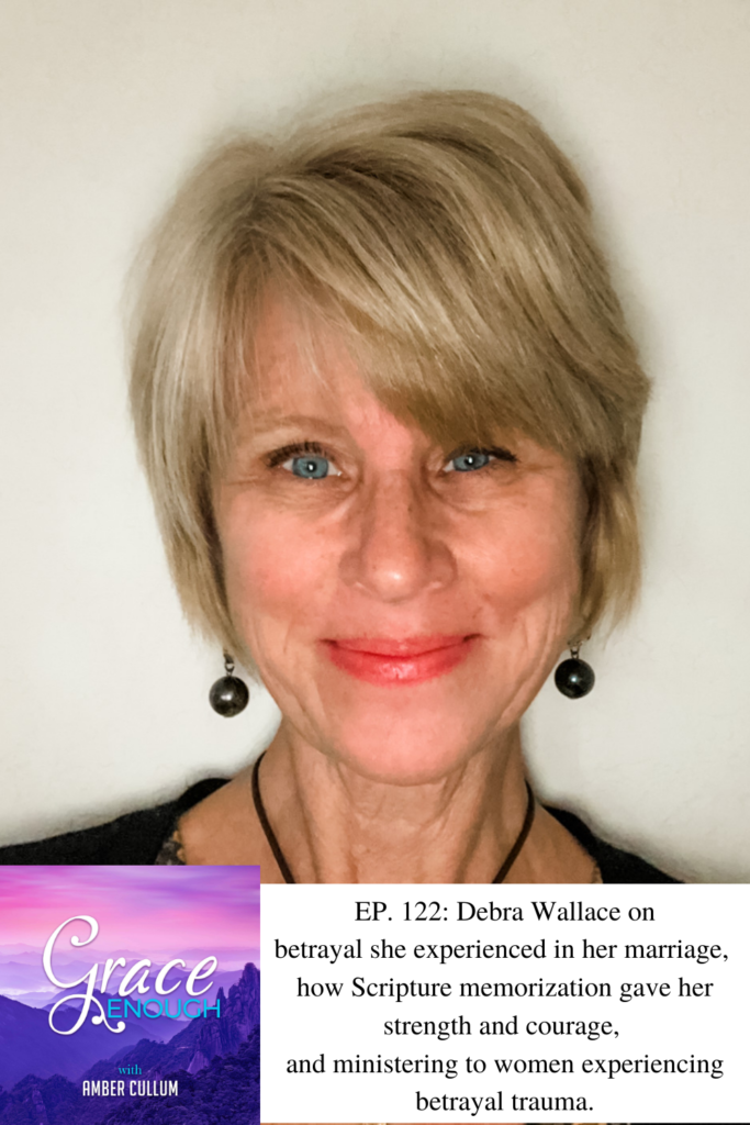 Debra Wallace   Hope After Betrayal and Trauma in Marriage