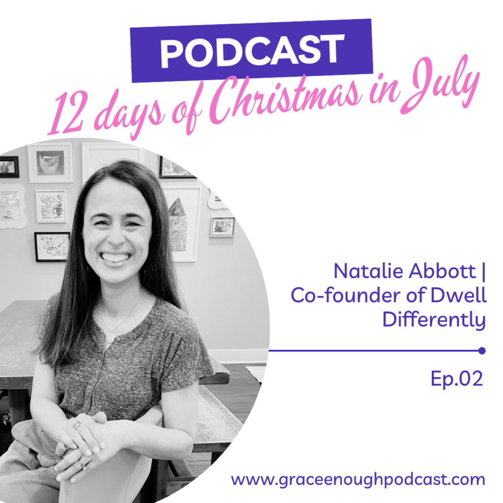 Christmas in July: Dwell Differently | Natalie Abbott
