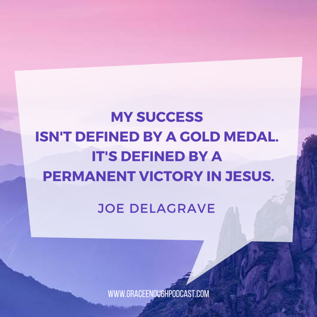 my success isn't defined by a gold medal. It's defined by a permanent victory in Jesus.