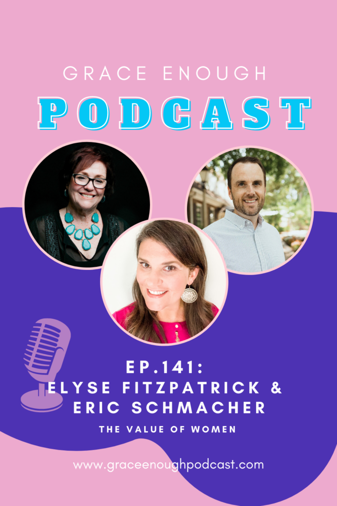 Elyse Fitzpatrick and Eric Schumacher | The Value of Women