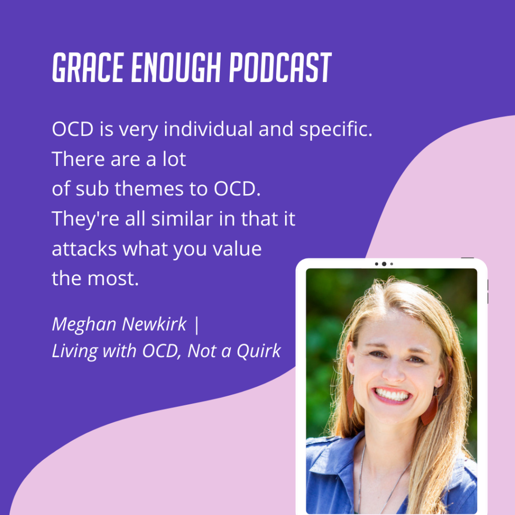 OCD is very individual and specific. There are a lot of sub themes to OCD. They're all similar in that it attacks what you value the most.