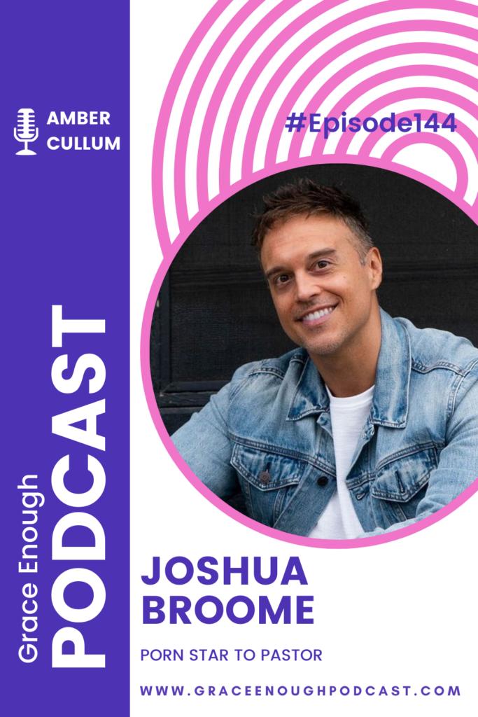 Joshua Broome | Porn Star to Pastor