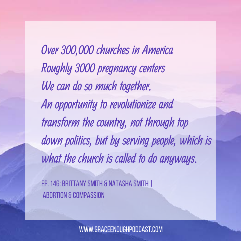 Over 300,000 churches in America Roughly 3000 pregnancy centers We can do so much together. An opportunity to revolutionize and transform the country, not through top down politics, but by serving people, which is what the church is called to do anyways.